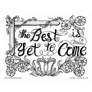 """The Best is Yet to Come"" Floral Coloring Page"