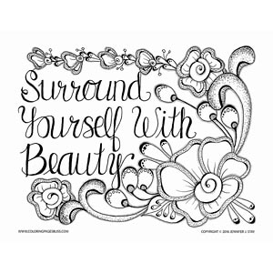 Inspirational Coloring Page – Surround Yourself with Beauty