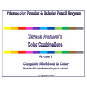 Teresa Ivanor's Prismacolor Color Combinations, Volume 1