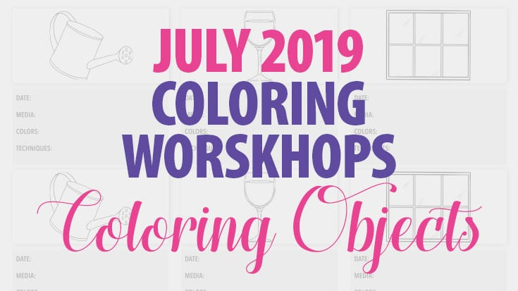 July 2019 Coloring Workshops - Coloring Objects