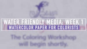 Watercolor Paper for Colorists