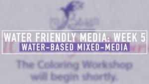 Watercolor Week 5 Mixed-Media