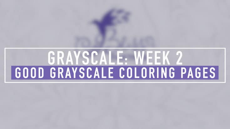 Grayscale | Week 2 | What Makes a Good Grayscale Coloring Page?