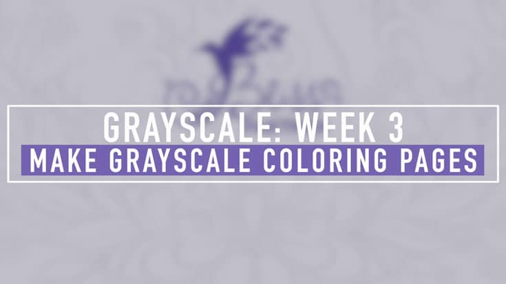 How to Make Your Own Grayscale Coloring Pages Workshop
