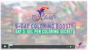 Day 3: Gel Pen Coloring Secret