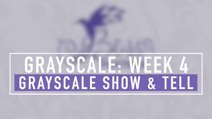 Grayscale Coloring Week 4 | Show & Tell
