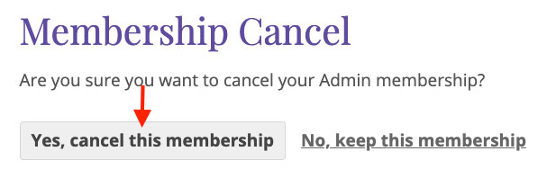 Confirm that you want to Cancel Your Membership