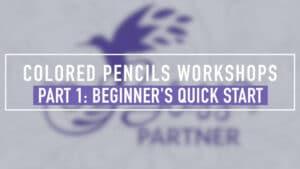 Colored Pencils Workshop - Beginner's Quick Start