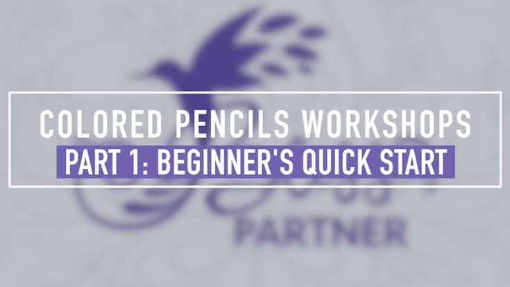 Colored Pencils Workshop - Beginner's Quick Start