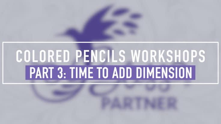 Colored Pencils Workshop - Fast Track - Part 3