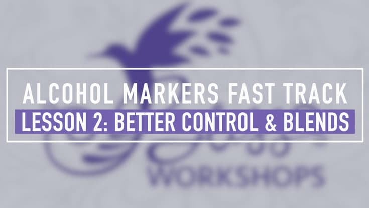 Alcohol Markers - Fast Track - Lesson 2