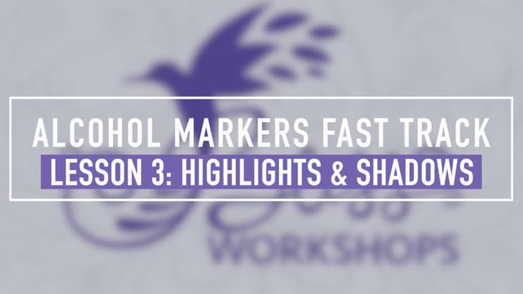 Alcohol Markers - Fast Track - Lesson 3