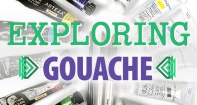 Exploring Gouache