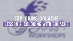 Exploring Gouache - Lesson 2