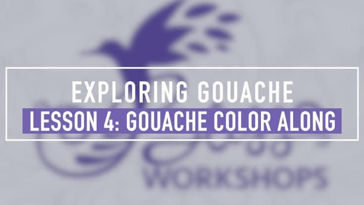 Exploring Gouache - Lesson 4