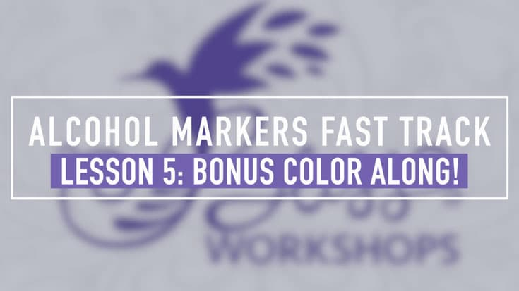 Alcohol Markers - Fast Track - Lesson 5