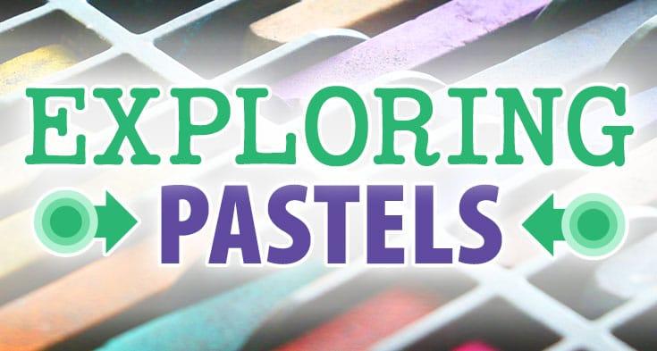Exploring Pastels