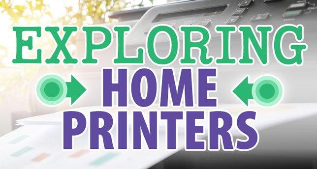 Exploring Home Printers